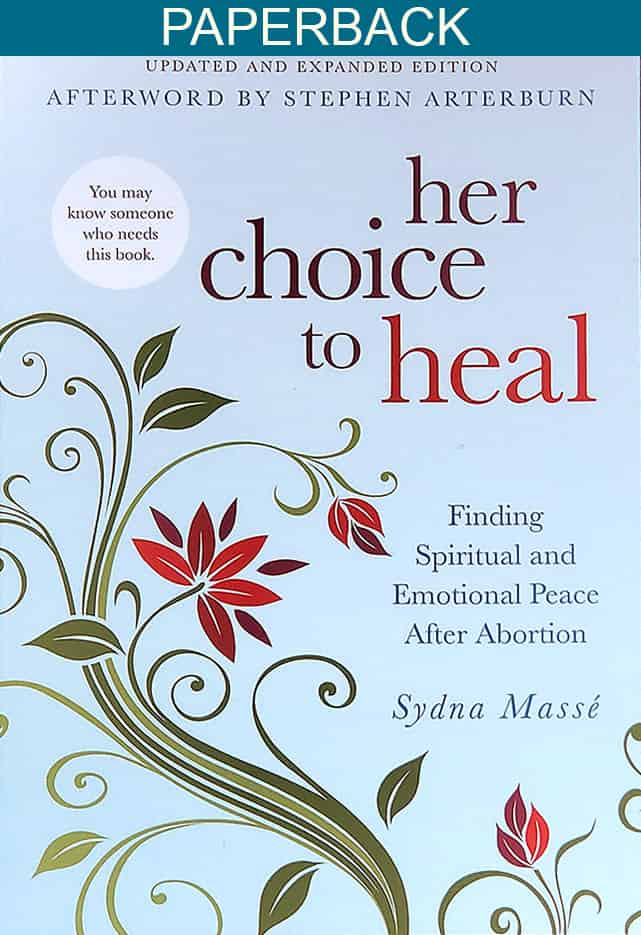 Her Choice to Heal Finding Spiritual and Emotional Peace After Abortion Book
